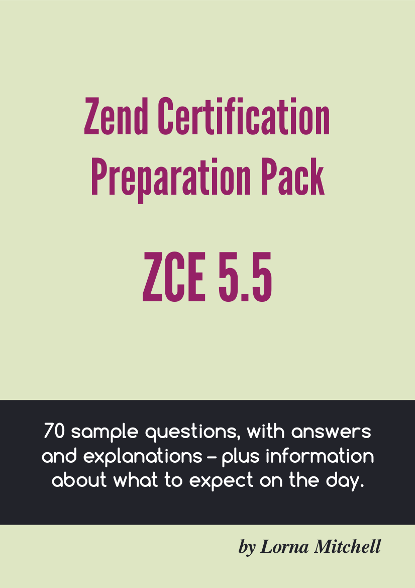 Zend certification questions pack lornajane titlepage 1betcityfo Choice Image